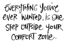 One step outside your comfort zone